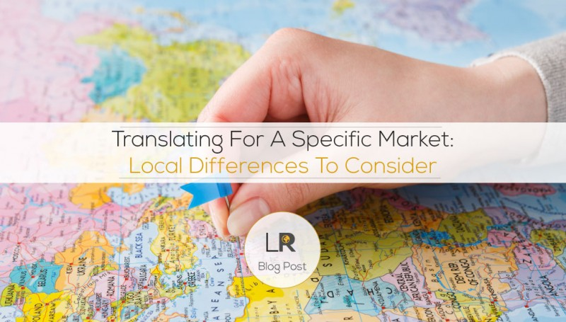 Translating For A Specific Market: Local Differences To Consider