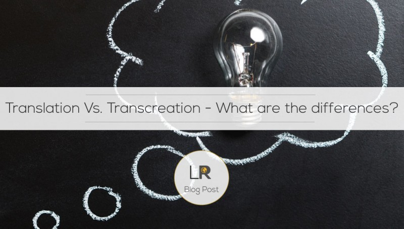 Transcreation vs. Translation – what are the differences?
