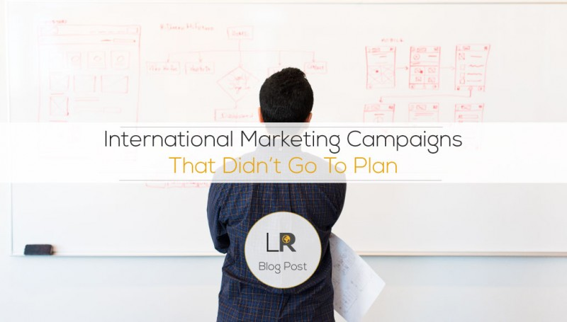 International Marketing Campaigns That Didn't Go To Plan
